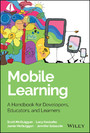 Mobile Learning - A Handbook for Developers, Educators, and Learners