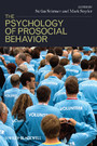 The Psychology of Prosocial Behavior - Group Processes, Intergroup Relations, and Helping