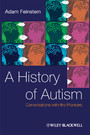 A History of Autism - Conversations with the Pioneers