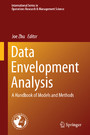 Data Envelopment Analysis - A Handbook of Models and Methods