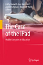 The Case of the iPad - Mobile Literacies in Education